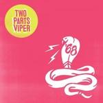 '68, Two Parts Viper