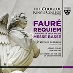 The Choir of King's College, Faure: Requiem, Messe Basse, Cantique de Jean Racine