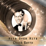 Chuck Berry, Hits Over Hits