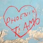 Phoenix, Ti Amo