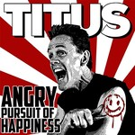 Christopher Titus, Angry Pursuit Of Happiness