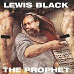 Lewis Black, The Prophet