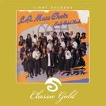 L.A. Mass Choir, Classic Gold: Can't Hold Back