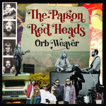 The Parson Red Heads, Orb Weaver