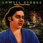 Lowell George, Thanks I'll Eat It Here