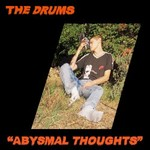 The Drums, Abysmal Thoughts
