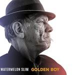 Watermelon Slim, Golden Boy
