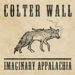 Colter Wall, Imaginary Appalachia