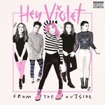 Hey Violet, From The Outside