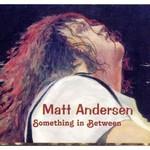Matt Andersen, Something In Between