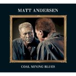 Matt Andersen, Coal Mining Blues