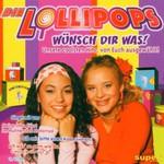 Die Lollipops, Wunsch dir was!