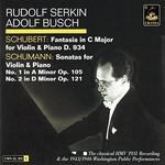 Rudolf Serkin & Adolf Busch, Schubert: Fantasia D. 934 & Schumann: Sonatas Op. 105 and 121
