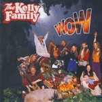 The Kelly Family, Wow
