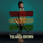 Yolanda Brown, Love Politics War