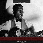 Lead Belly, American Epic: The Best Of Lead Belly