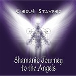 Giosue Stavros, Shamanic Journey to the Angels
