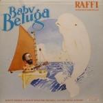 Raffi, Baby Beluga