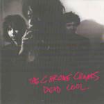 The Chrome Cranks, Dead Cool