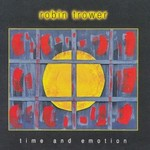 Robin Trower, Time and Emotion