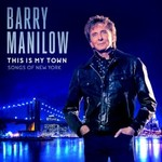 Barry Manilow, This Is My Town: Songs Of New York