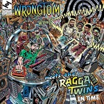Wrongtom Meets The Ragga Twins, In Time