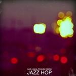 Gas-Lab & Traum Diggs, Jazz Hop