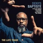 Denys Baptiste, The Late Trane