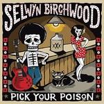 Selwyn Birchwood, Pick Your Poison