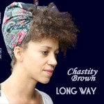 Chastity Brown, Long Way
