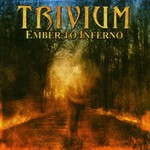 Trivium, Ember to Inferno