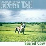 Geggy Tah, Sacred Cow