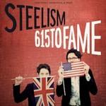 Steelism, 615 To Fame