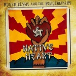 Roger Clyne & The Peacemakers, Native Heart