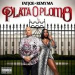 Fat Joe & Remy Ma, Plata O Plomo