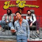John the Conqueror, The Good Life