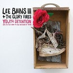 Lee Bains III & The Glory Fires, Youth Detention