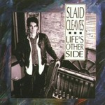 Slaid Cleaves, Life's Other Side