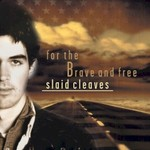 Slaid Cleaves, For the Brave and Free