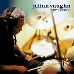 Julian Vaughn, Hey, Lester!