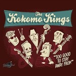 The Kokomo Kings, Too Good To Stay Away From
