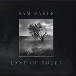 Sam Baker, Land of Doubt
