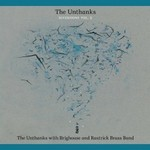 The Unthanks,  Diversions Vol. 2 The Unthanks With Brighouse And Rastrick Brass Band