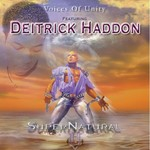 Deitrick Haddon, Super Natural (with Voices of Unity)