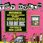 The Toy Dolls, A Far Out Disc