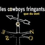 Les Cowboys Fringants, Que Du Vent