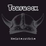Torfrock, Meisterstucke