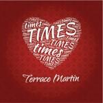 Terrace Martin, Times