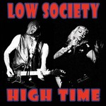 Low Society, High Time