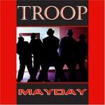 Troop, Mayday